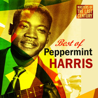 Peppermint Harris - Masters Of The Last Century: Best of Peppermint Harris