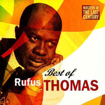 Rufus Thomas - Masters Of The Last Century: Best of Rufus Thomas