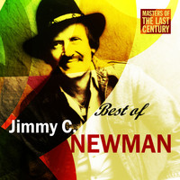 JIMMY C. NEWMAN - Masters Of The Last Century: Best of Jimmy C. Newman