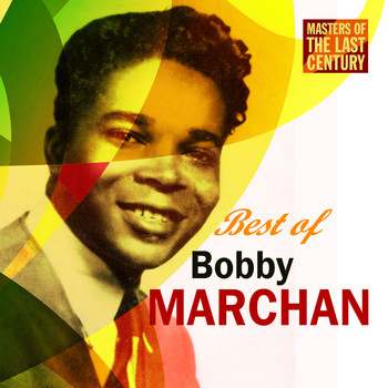 Bobby Marchan - Masters Of The Last Century: Best of Bobby Marchan