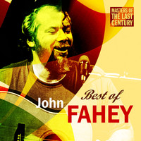 John Fahey - Masters Of The Last Century: Best of John Fahey