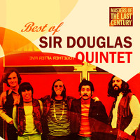 Sir Douglas Quintet - Masters of the Last Century: Best of Sir Douglas Quintet (The Takoma Recordings)