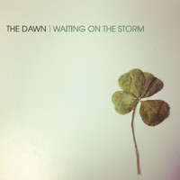 The Dawn - Waiting On the Storm
