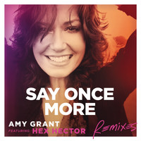 Amy Grant - Say Once More