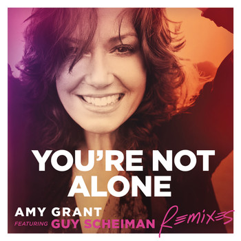 Amy Grant - You're Not Alone (Remixes)
