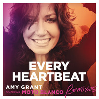 Amy Grant - Every Heartbeat (Remixes)