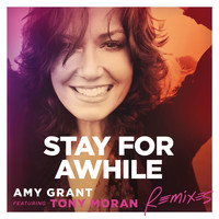 Amy Grant - Stay For Awhile (Remixes)
