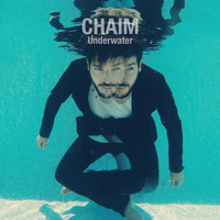 Chaim - Underwater EP