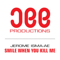 Jerome Isma-ae - Smile When You Kill Me