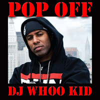 DJ Whoo Kid - Pop Off, Vol. 1