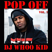 DJ Whoo Kid - Pop Off, Vol. 2