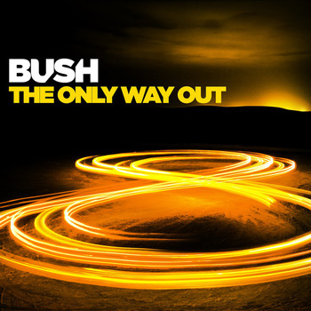 Bush - The Only Way Out