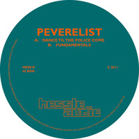 Peverelist - Dance til the Police Come / Fundamentals
