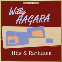 Willy Hagara - MASTERPIECES presents Willy Hagara: Hits & Raritäten