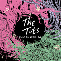 The Tuts - Time to Move On