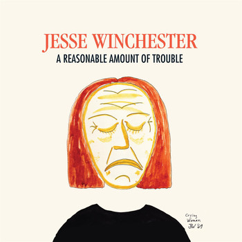 Jesse Winchester - A Reasonable Amount of Trouble