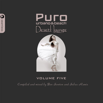 Ben Sowton, Sebas Ramis - Puro Desert Lounge Volume Five (Explicit)