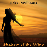 Bekki Williams - Shadow of the Wind (Remastered)