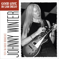 Johnny Winter - Good Love in San Diego (Live)