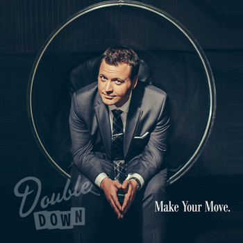 Double Down - Make Your Move.