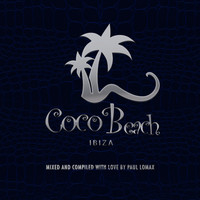 Paul Lomax - Coco Beach Ibiza, Vol. 3 - 10TH Anniversary (Compiled by Paul Lomax)