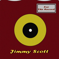 JIMMY SCOTT - For the Record