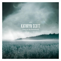 Kathryn Scott - Sing on the Battlefield