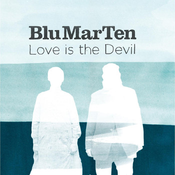Blu Mar Ten - Love Is The Devil