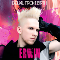 Erwin - Equal From Birth