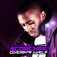 Scorcher - Concrete Jungle (Explicit)