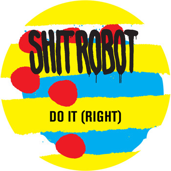 Shit Robot - Do It (Right) [feat. Lidell Townsell]