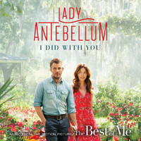 "Lady Antebellum - I Did With You (From ""The Best Of Me"")"