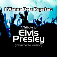 SPKT - I Wanna Be a Popstar: A Tribute to Elvis Presley (Instrumental Version)