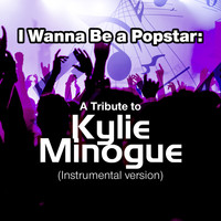 SPKT - I Wanna Be a Popstar: A Tribute to Kylie Minogue (Instrumental Version)