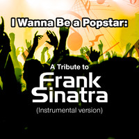 SPKT - I Wanna Be a Popstar: A Tribute to Frank Sinatra (Instrumental Version)
