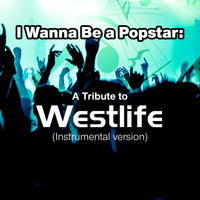 SPKT - I Wanna Be a Popstar: A Tribute to Westlife (Instrumental Version)