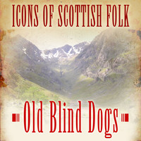 Old Blind Dogs - Icons of Scottish Folk: Old Blind Dogs