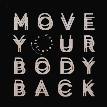 Dense & Pika - Move Your Body Back - Single