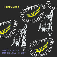 Happyness - Anything I Do Is All Right EP