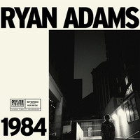 Ryan Adams - 1984 (Paxam Singles Series Volume 1)