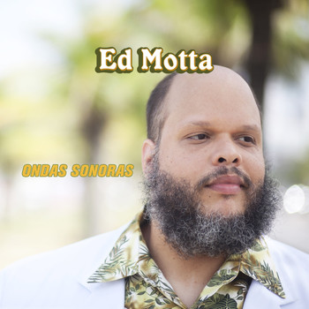Ed Motta - Ondas Sonoras - Single