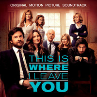 Various Artists - This Is Where I Leave You (Original Motion Picture Soundtrack)