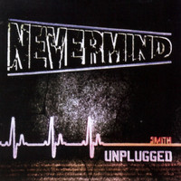 Smith - Nevermind (Unplugged)