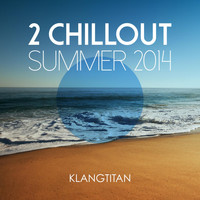 Klangtitan - 2 Chillout Summer 2014