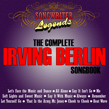 Various Artists - Songwriter Legends - The Complete Irving Berlin Songbook