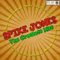 Spike Jones - The Greatest Hits (Digitally Remastered)
