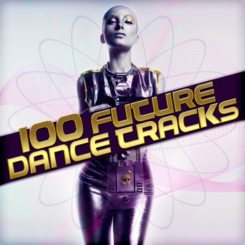 Various Artists - 100 Future Dance Tracks