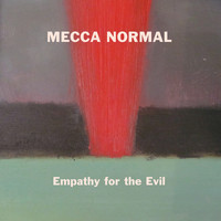 Mecca Normal - Empathy for the Evil
