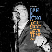 Ben E. King - You Can't Love Them All