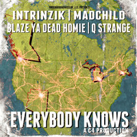 Intrinzik - Everybody Knows (feat. Blaze Ya Dead Homie, Madchild & Q Strange)